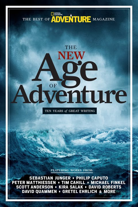 Book Review: Title: The New Age of Adventure: Ten Years of Great Writing