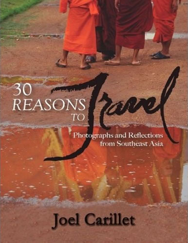 Book Review: 30 Reasons to Travel–Photographs and Reflections from Southeast Asia