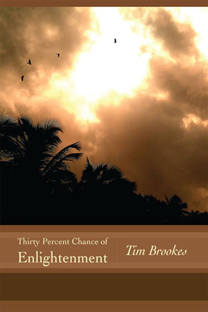 Book Review: Thirty Percent Chance of Enlightenment by Tim Brookes