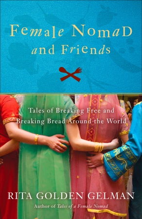Female Nomads And Friends: Tales Of Breaking Free And Breaking Bread Around The World