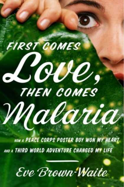 Book Review: First Comes Love, Then Comes Malaria
