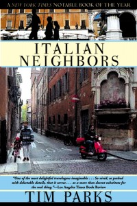Italian Neighbors by Tim Parks